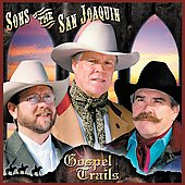 Sons of the San Joaquin: Gospel Trails