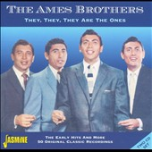 The Ames Brothers: They, They, They Are the Ones