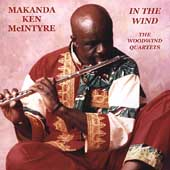 Ken McIntyre: In the Wind: The Woodwind Quartets *