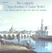 Merkel: Complete Organ Sonatas Vol 3 / Adrian Partington