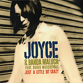 Banda Maluca/Joyce/Bugge Wesseltoft: Just a Little Bit Crazy