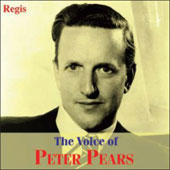The Voice of Peter Pears - Dowland, Schubert, Britten, Grainger, Copland et al. / Peter Pears, tenor, Julian Bream, guitar; Benjamin Britten, piano