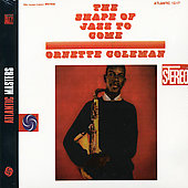 Ornette Coleman: Shape Of Jazz To Come [Remaster]