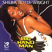Sheba Potts-Wright: Big Hand Man