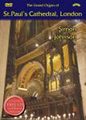 Simon Johnson Plays the Organ of St. Paul's Cathedral, London [DVD]
