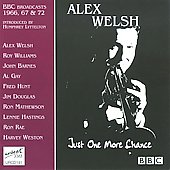 Alex Welsh: Just One More Chance