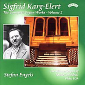 Karg-Elert Complete Works Vol 2 / Stefan Engels