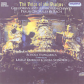 The Voice of the Psalms - Chants, Bach / Schola Hungarica