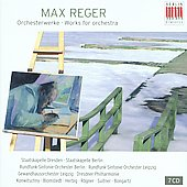 Max Reger: Works for Orchestra / Staatskapelle Berlin, et al
