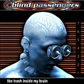 Blind Passengers: The Trash Inside My Brain
