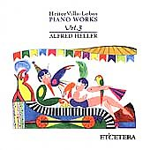 Villa-Lobos: Piano Works Vol 3 / Alfred Heller