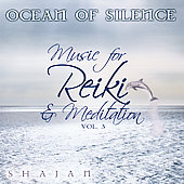 Shajan: Ocean of Silence: Music for Reiki and Meditation, Vol. 3