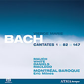Bach: Cantatas, BWV 147, 82, 1 / Milnes, Montreal Baroque