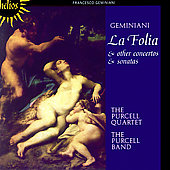 Geminiani: La Folia, etc / Purcell Quartet, Purcell Band