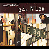 Randy Brecker: 34th N Lex