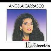 Angela Carrasco: 10 de Coleccion [Digipak]