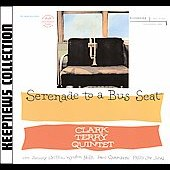 Clark Terry Quintet: Serenade to a Bus Seat