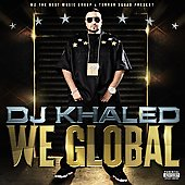 DJ Khaled: We Global [PA]