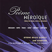 Po&egrave;me H&eacute;ro&iuml;que - Franck, Boellmann, Saint-Sa&euml;ns, Dupre, etc / Vermeire, Ottone Brass Quintet, et al