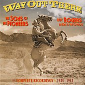 The Sons of the Pioneers: Way Out There: The Complete Commercial Recordings 1934-1943 [Box]