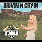 Drivin' n' Cryin': The Great American Bubble Factory [Digipak]