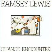 Ramsey Lewis: Chance Encounter