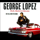George Lopez (Comedian): Tall, Dark & Chicano [PA] [Digipak]