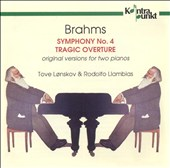 Brahms: Symphony No. 4; Tragic Overture (Original Versions for Two Pianos)