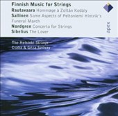 Finnish Music for Strings: Rautavaar, Sallinen, Nordren, Sibelius