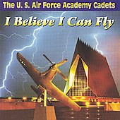 U.S. Air Force Band & Singing Sergeants: I Believe I Can Fly