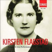 Kirsten Flagstad, Vol. 2: Live Performances 1935-1948