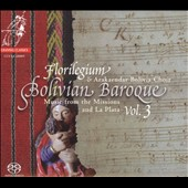 Bolivian Baroque Vol. 3: Music from the Missions and La Plata