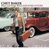Chet Baker (Trumpet/Vocals/Composer): Plays & Sings Ballads for Lovers