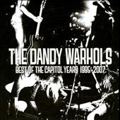 The Dandy Warhols: The Capitol Years 1995-2007