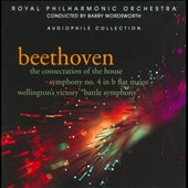 Beethoven: Symphony No. 4; The Consecration of the House; Wellington's Victory