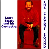 Larry Elgart & His Manhattan Swing Orchestra: The  Elgart Sound