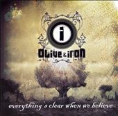Olive & Iron: Everything's Clear When We Believe
