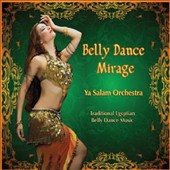 Ya Salam Orchestra: Belly Dance Mirage [Digipak]