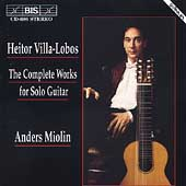 Villa-Lobos: Complete Works for Solo Guitar / Anders Miolin