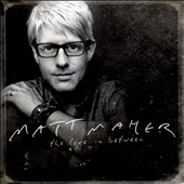 Matt Maher: The  Love in Between
