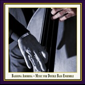 Bassiona Amorosa: Music for Double Bass Ensemble / Bassiona Amorosa