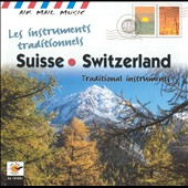 Various Artists: Switzerland: Traditional Instruments