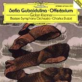 Gubaidulina: Offertorium, etc / Dutoit, Kremer, Boston SO