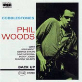 Phil Woods: Cobblestones
