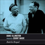 Count Basie/Duke Ellington: Battle Royal [Bonus Tracks]