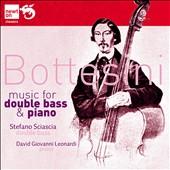 Bottesini: Music for Double Bass and Piano / Stefano Sciascia, bass; David Giovanni Leonardi, piano