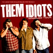 Jeff Foxworthy/Larry the Cable Guy/Bill Engvall: Them Idiots Whirled Tour *