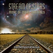 Stream of Stars: Music of Dylan Mattingly / David Bloom - Contemporaneous
