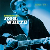 Josh White: Presenting Josh White