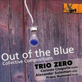 Trio Zero: Out of the Blue: Collective Compositions